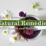 Natural Remedies for Your Health and Wellness